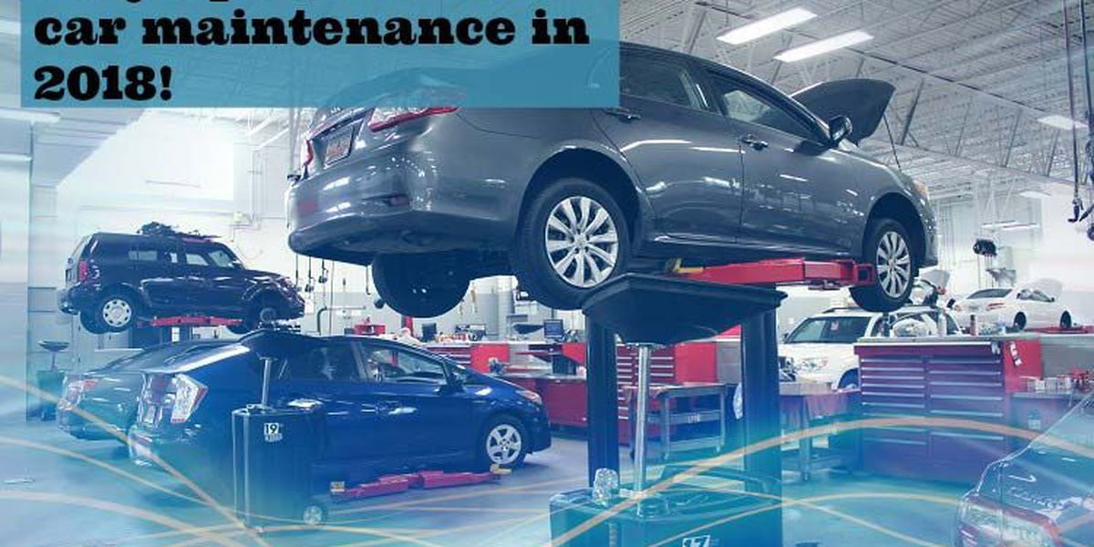 Keep up to date with car maintenance in 2018!