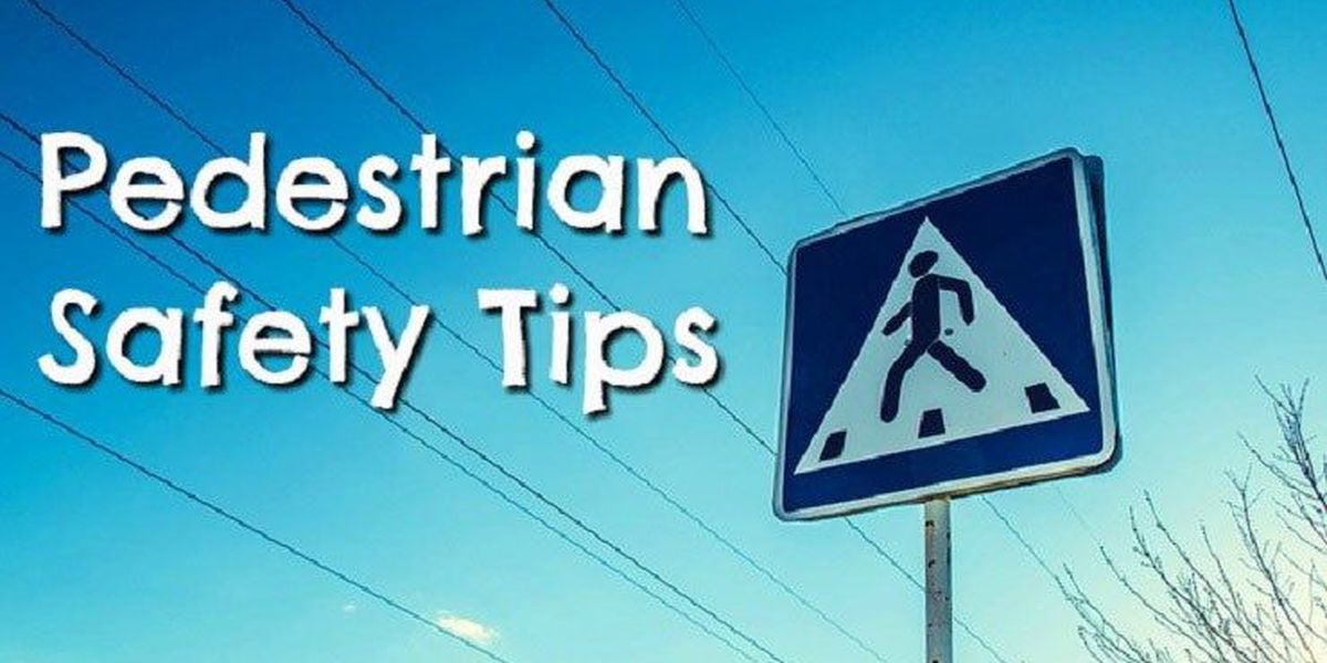 Stay safe with pedestrian safety tips