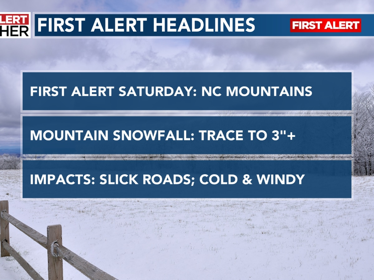 First Alert Saturday for the N.C. mountains, as snow develops in the high country