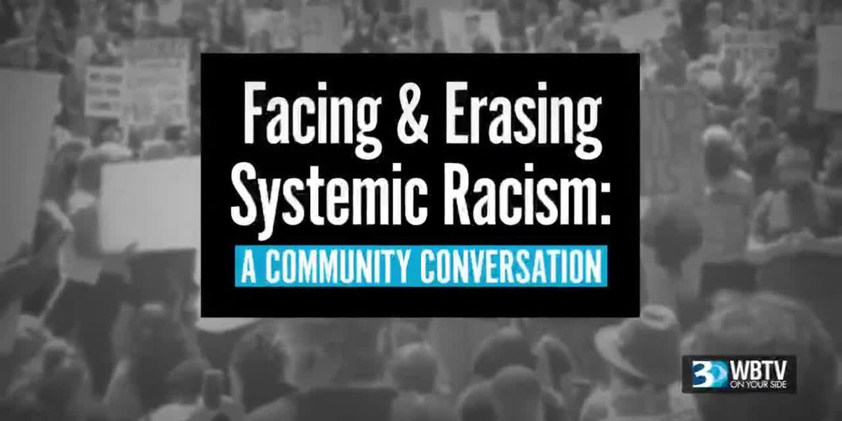 WBTV presents Facing and Erasing Systemic Racism, a Community Conversation