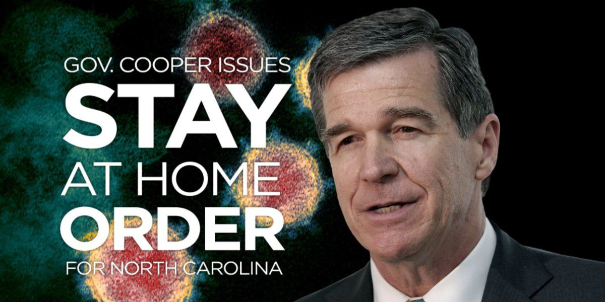 Gov. Cooper issues 'Stay at Home' order for all of North Carolina