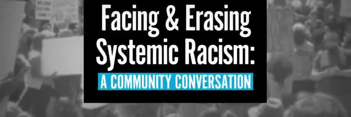 Part 1: Facing and Erasing Systemic Racism, a Community Conversation