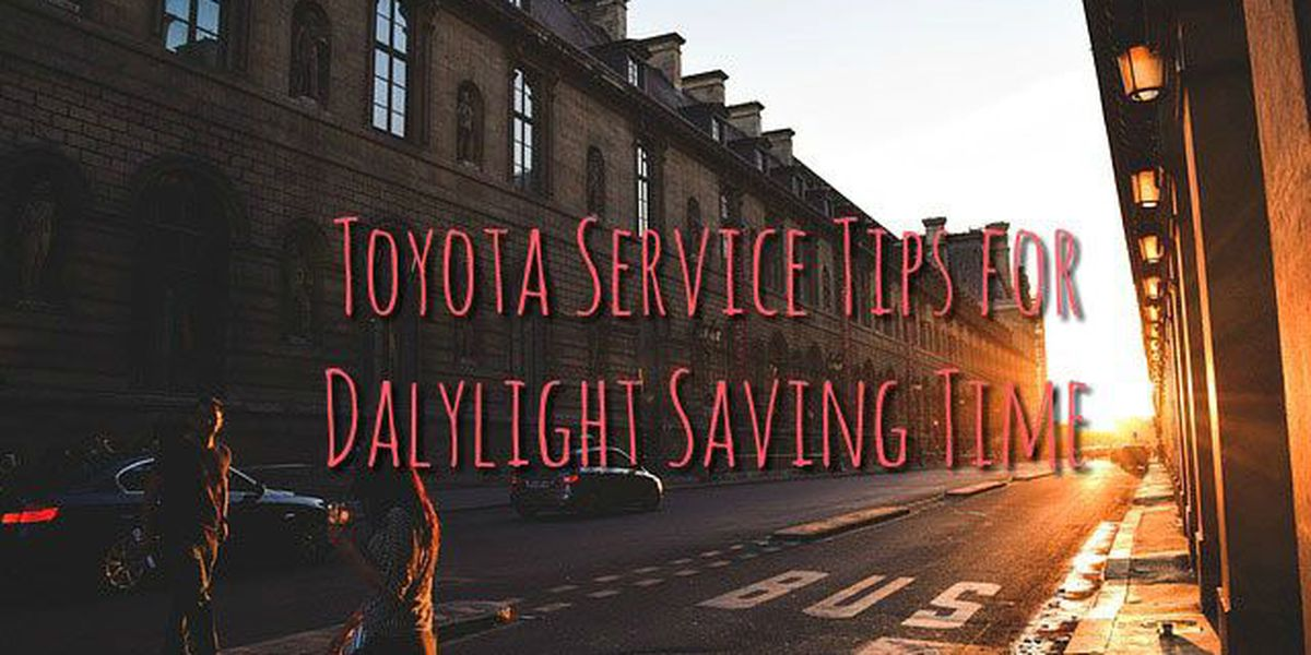 "Don't ""fall back"" on Toyota Service!"