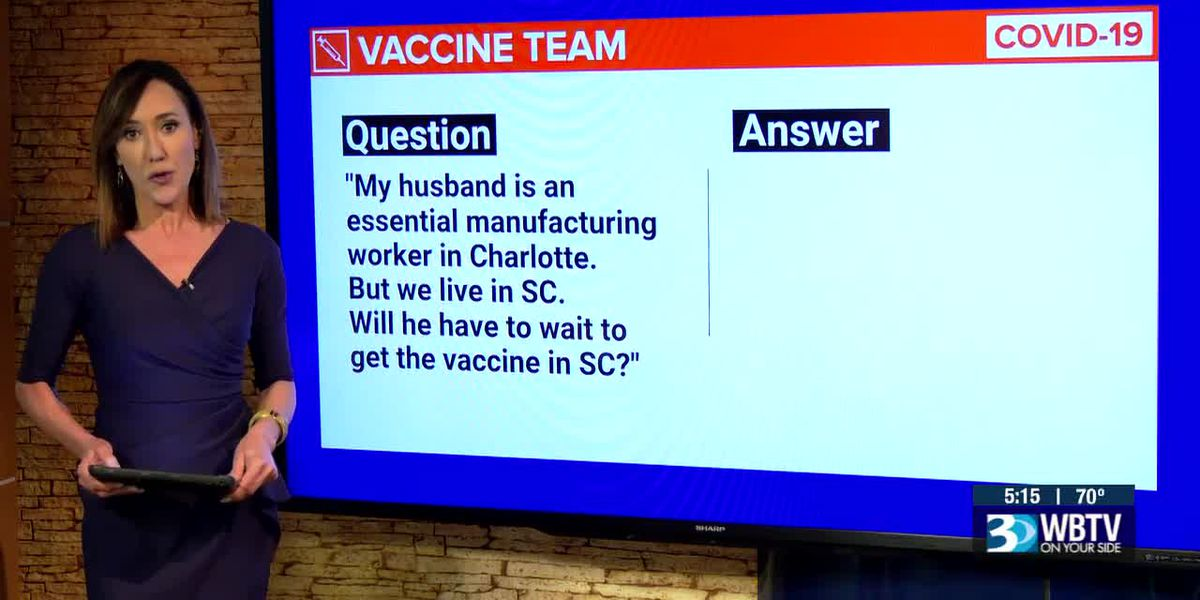 VACCINE TEAM: My husband works in critical manufacturing in Charlotte but we live in South Carolina. Does he have to wait until it's his turn in South Carolina?
